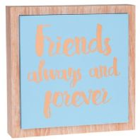 Friends Always And Forever' Chunky Wooden Standing Or Hanging Sign.....